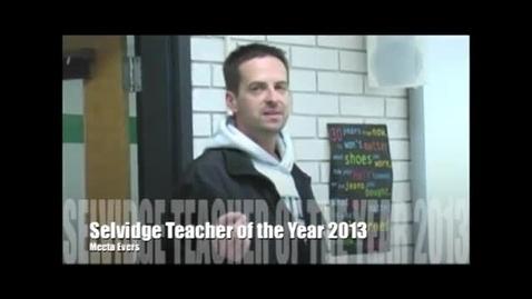 Thumbnail for entry Selvidge Teacher of the Year 2013