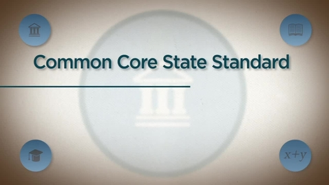 Thumbnail for entry Common Core State Standards: Principles of Development