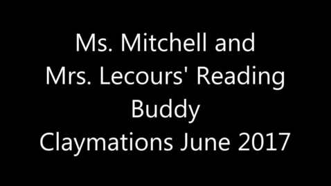 Thumbnail for entry Mitchell and Lecours Claymation June 2017