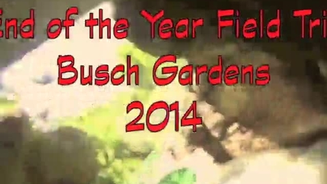 Thumbnail for entry Class of 2014 EOY Field Trip to Busch Gardens, Tampa, Florida - Video Yearbook - Attucks Middle School