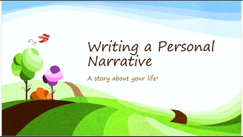 Thumbnail for entry Writing a Personal Narrative