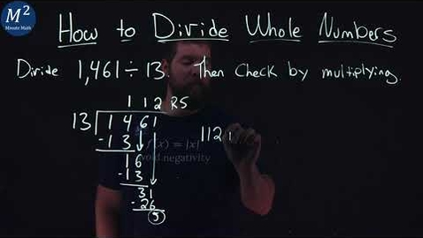 Thumbnail for entry How to Divide Whole Numbers | 1,461÷13 | Part 5 of 6 | Minute Math