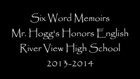 Thumbnail for entry Six Word Memoirs - Mr. Hogg's Honors English Class