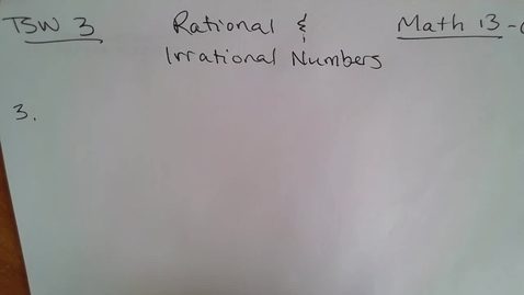 Thumbnail for entry Math 13 (C) TSW 3 Rational/Irrational Numbers