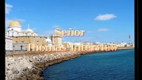 Thumbnail for entry Senor Thomas Interview