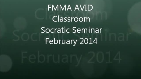 Thumbnail for entry Socratic Seminar FMMA AVID Classroom