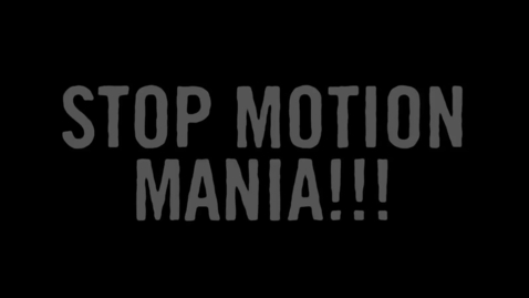 Thumbnail for entry Stop Motion Mania
