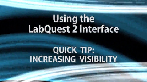 Thumbnail for entry LabQuest 2 Quick Tip:  Reducing Screen Glare
