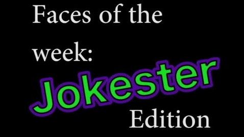 Thumbnail for entry Faces of the Week, Jokester Edition
