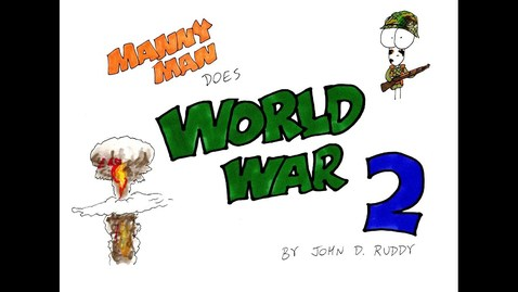 Thumbnail for entry World War 2 in 7 Minutes - Manny Man Does History