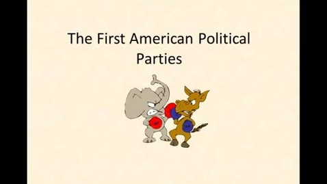 Thumbnail for entry First American Political Parties