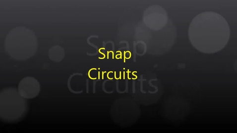 Thumbnail for entry Snap Circuits in GTT - Series Vs Parallel Circuits