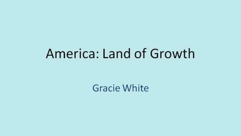 Thumbnail for entry America: Land of Growth
