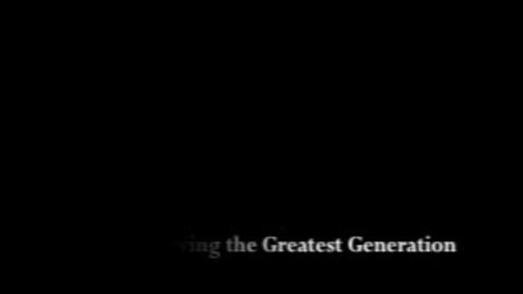 Thumbnail for entry Preserving the Greatest Generation