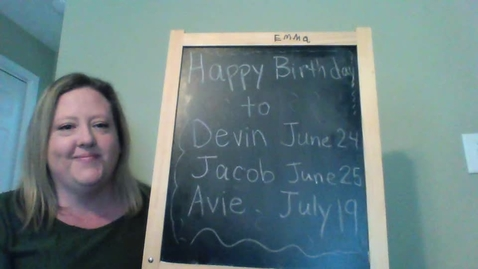 Thumbnail for entry Birthday Message for Devin, Jacob, and Avie! Summer Birthdays