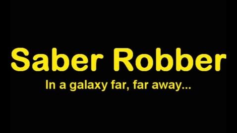 Thumbnail for entry Saber Robber