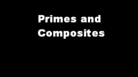 Thumbnail for entry Primes and Composites