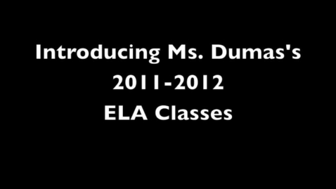 Thumbnail for entry Introducing Ms. Dumas's ELA Classes