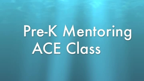 Thumbnail for entry ACE PreK Mentoring