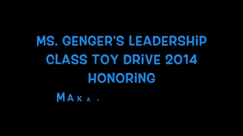 Thumbnail for entry Vista MS Toy Drive - Ms. Genger's Leadership Classes
