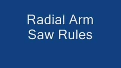 Thumbnail for entry Radial Arm Saw: Rules