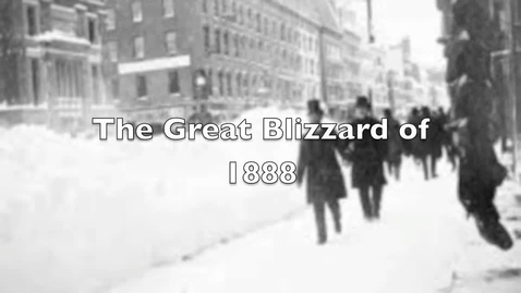 Thumbnail for entry The Great Blizzard of 1888