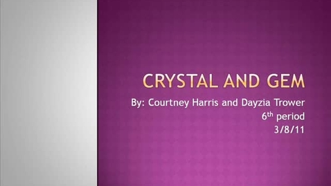 Thumbnail for entry Crystal and Gem