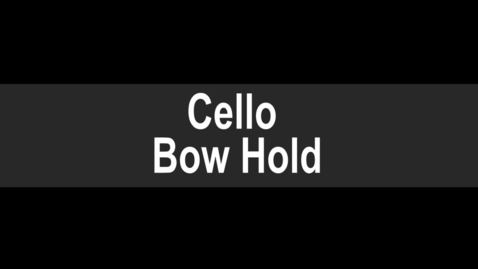 Thumbnail for entry Cello Bow Hold