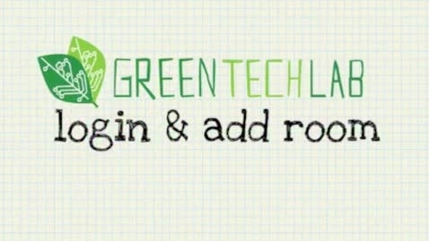 Thumbnail for entry GreenTECH Lab: Login & Add Rooms