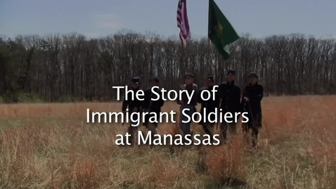 Thumbnail for entry The Immigrant Experience in the American Civil War- 6:36 Battle of First Manassas (1861/2011)