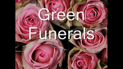 Thumbnail for entry Green Funerals