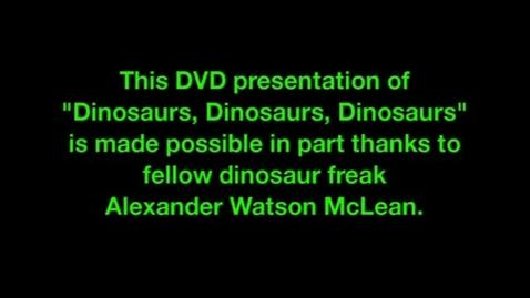 Thumbnail for entry Dinosaurs, Dinosaurs, Dinosaurs
