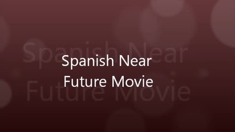 Thumbnail for entry Spanish Near Future