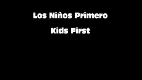Thumbnail for entry Los Niños Primero