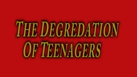 Thumbnail for entry The Degredation of Teenagers - Microdocumentary Project - Jason B.
