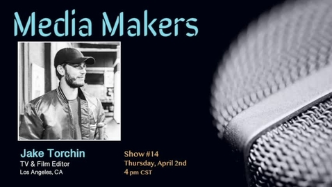 Thumbnail for entry Media Makers show #14 - Jake Torchin