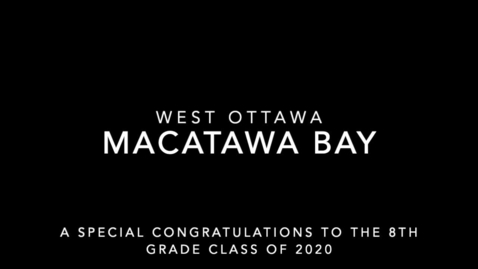 Thumbnail for entry 8th Grade Macatawa Bay Video 2020