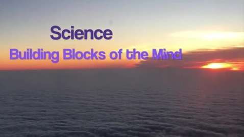 Thumbnail for entry Science: Building Blocks of the Mind