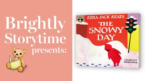Thumbnail for entry The Snowy Day - Read Aloud Picture Book | Brightly Storytime