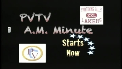 Thumbnail for entry PVTV A.M. Minute 5/18/11