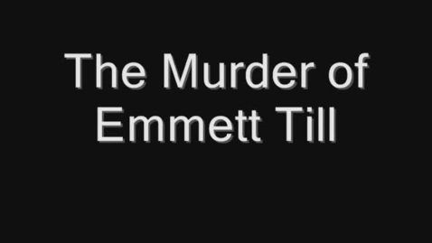 Thumbnail for entry The Murder of Emmett Till