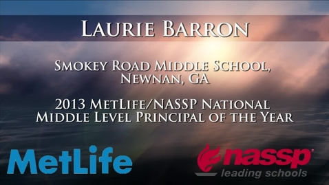 Thumbnail for entry Laurie Barron: Smokey Road Middle School, Newnan, GA  2013 MetLife/NASSP National Middle Level Principal of the Year