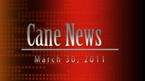 Thumbnail for entry CaneNews 3-31-11