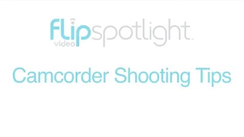 Thumbnail for entry Flip Video Spotlight Shooting Tips