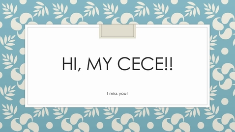 Thumbnail for entry Message to CeCe.webm