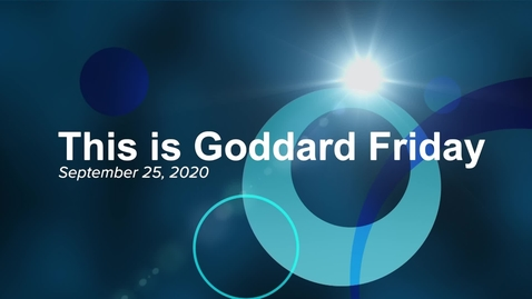 Thumbnail for entry This is Goddard Friday 9-25-20