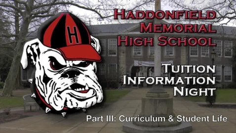 Thumbnail for entry Haddonfield Memorial HS - Tuition Night - Part III: Curriculum & Student Life