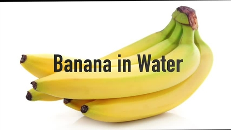 Thumbnail for entry Banana in Water