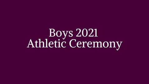 Thumbnail for entry 2021 Boys Athletic Ceremony