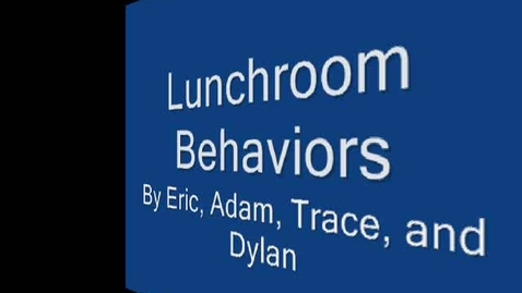 Thumbnail for entry Lunchroom Behavior